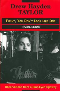 Observations from a Blue-Eyed Ojibway: Funny You Don't Look Like One by Drew Hayden Taylor