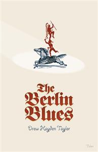 The Berlin Blues by Drew Hayden Taylor