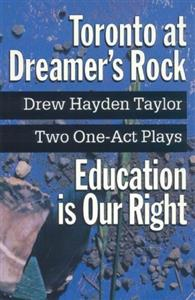 Toronto at Dreamer's Rock | Education is Our Right, by Drew Hayden Taylor